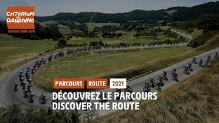Critérium du Dauphiné 2021 - Découvrez le parcours / Discover the route