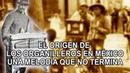 El origen de los organilleros en México Una melodía que no termina