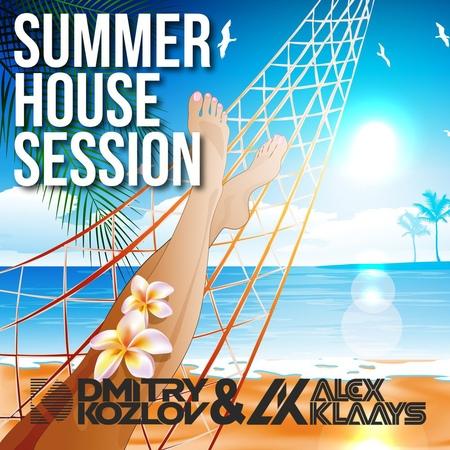 DJ DMITRY KOZLOV DJ ALEX KLAAYS SUMMER HOUSE SESSION SOULFUL JAZZY