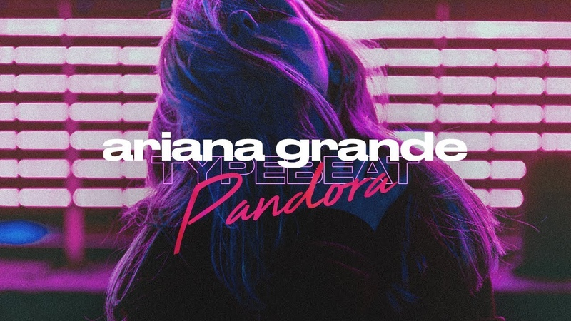 Ariana Grande Type Beat x Pop Type Beat - Pandora | RB Trap Instrumental