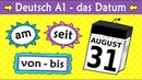 Deutsch A1 Das Datum am ab seit von bis etc German lesson for beginners date prepositions