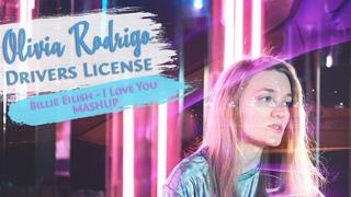 Olivia Rodrigo - Drivers License [Billie Eilish - I Love You MASHUP] (Anti-Cover by Agami Karma)