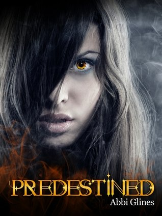 Predestined (Existence Trilogy #2) - Abbi Glines