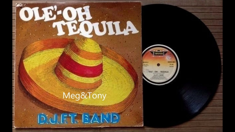 D.J.F.T. Band - Ole-Oh Tequila (1984)