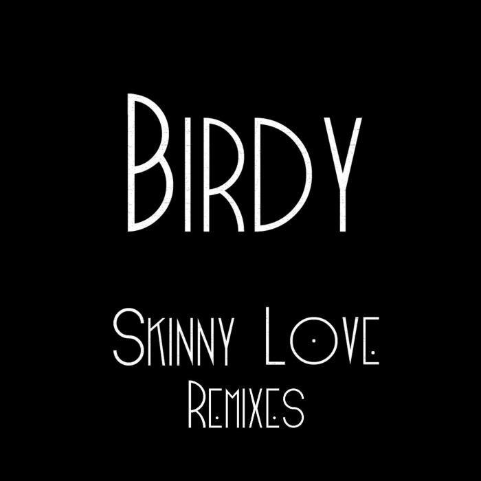 Birdy album Skinny Love Remixes