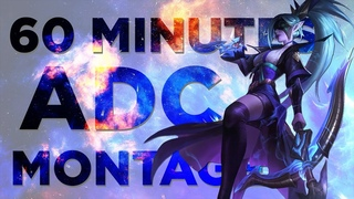 60 MINUTES WITH ADC MONTAGE!! (150+ ADC Plays)