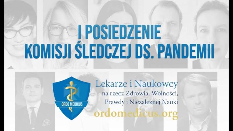 Ordo Medicus Pierwsze posiedzenie Komisji śledczej ds pandemii