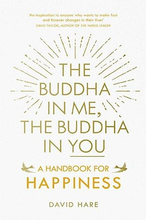 Buddha in Me, The Buddha in You  A Handbook for Happiness, The