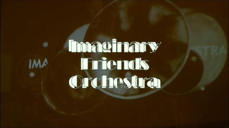Imaginary Friends Orchestra-Who knows who you are