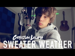 Christian Lalama - Sweater Weather (The Neighbourhood Cover) • Канада   2021