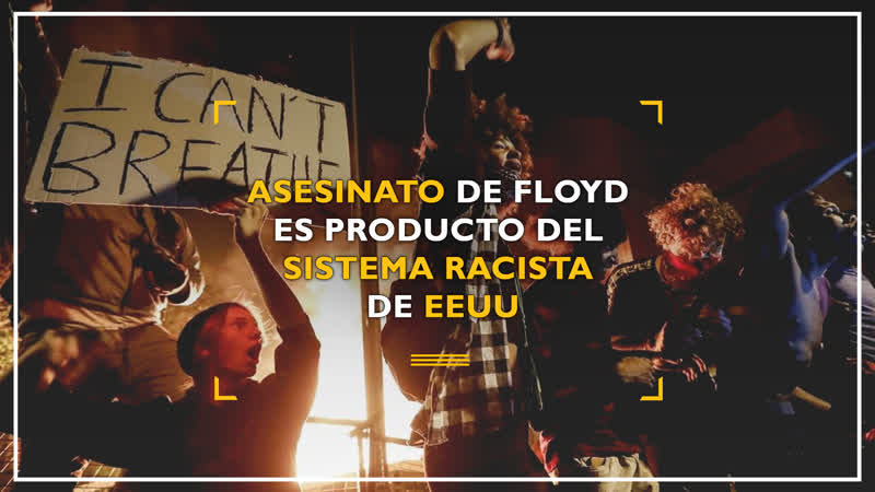 Asesinato de Floyd es producto del sistema racista de EEUU