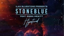 Ilan Bluestone pres. StoneBlue feat. Emma Hewitt - Hypnotized (Original Mix) [Monstercat]