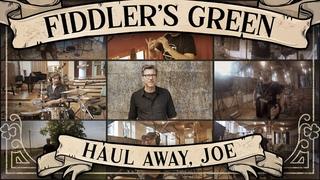 FIDDLER'S GREEN - HAUL AWAY, JOE (Official Video)