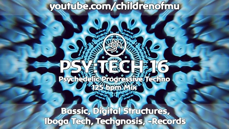PSY TECH 16 125bpm 👽 Psychedelic Progressive Techno Axon Luis M M2 Q U A K E Riktam Bansi