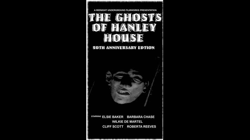 The Ghosts of Hanley House 50th Anniversary Edition 2018