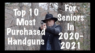Top 10 Most Purchased Handguns For Seniors In 2020-2021