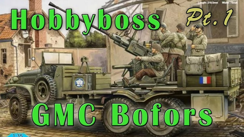 Hobby Boss GMC Bofors Kit Review and Build Part 1