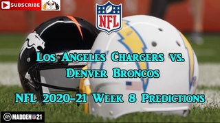 Los Angeles Chargers vs. Denver Broncos | NFL 2020-21 Week 8 | Predictions Madden NFL 21