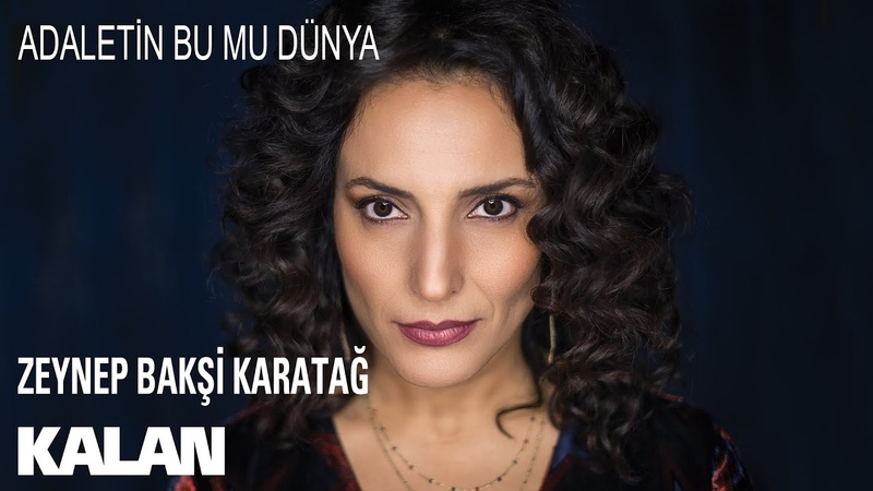 Zeynep Bakşi Karatağ Adaletin Bu mu Dünya Çukur Dizi Şarkısı © 2019 Kalan Müzik