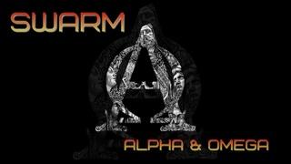 SWARM - Alpha & Omega