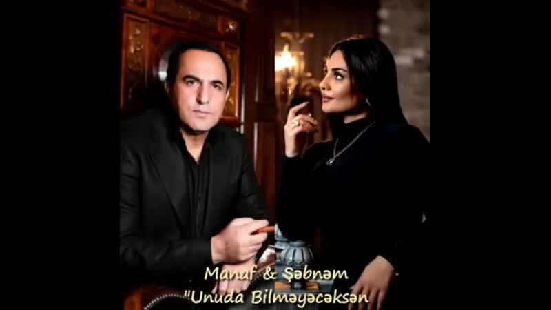 Manaf Ağayev _ Şəbnəm Tovuzlu - Unuda bilməyəcəksə(360P).mp4