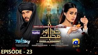 Khuda Aur Mohabbat - Season 3 Ep 23 [Eng Sub] - Digitally Presented by Happilac Paints - 16th Jul 21