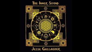 Jesse Gallagher ~ The Inner Sound (2020)~ Meditation, Yoga, Sleep & Prayer (FULL ALBUM)