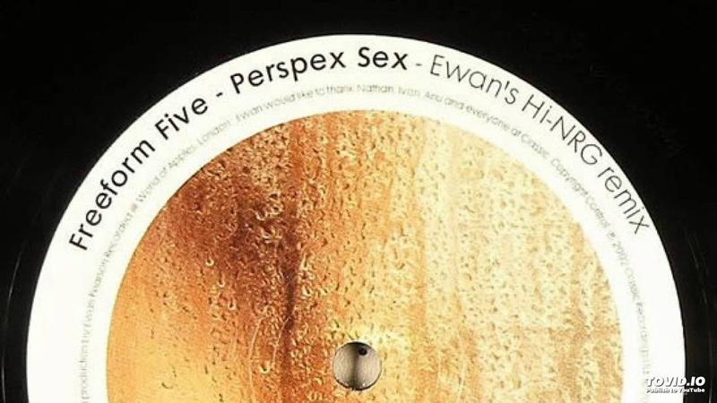 044 (A) | Freeform Five - Perspex Sex (Ewan's Hi-NRG Remix)