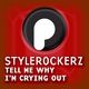 Stylerockerz - Tell Me Why I'm Crying Out